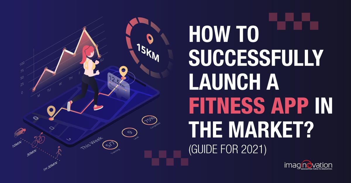 How to Successfully Launch a Fitness App in the Market? (Guide for 2021)